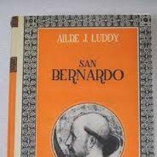 Livros em segunda mão: SAN BERNARDO. EL SIGLO XII DE LA EUROPA CRISTIANA - LUDDY, AILBE J.. Lote 215051712