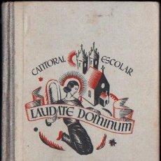Libros de segunda mano: CANTORAL ESCOLAR LAUDATE DOMINUM (1944) CIENTOS DE PARTITURAS MUSICALES. Lote 215355130