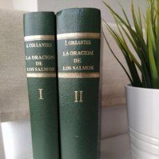 Libros de segunda mano: LA ORACION DE LOS SALMOS I Y II COMPLETA - JUSTO COLLANTES - DICIONES EDAPOR - DEDICADA POR EL AUTOR. Lote 216550068