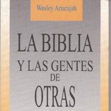 Libros de segunda mano: LA BIBLIA Y LAS GENTES DE OTRAS RELIGIONES DE WESLEY ARIARAJAH. Lote 217031012