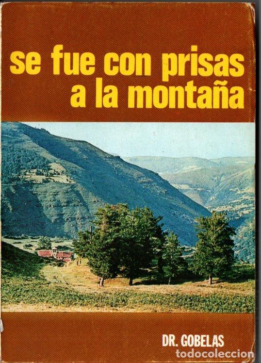 SE FUE CON PRISAS A LA MONTAÑA - LOS HECHOS DE GARABANDAL PRESENTADOS POR EL DR. GOBELAS (1973) (Libros de Segunda Mano - Religión)
