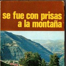 Libros de segunda mano: SE FUE CON PRISAS A LA MONTAÑA - LOS HECHOS DE GARABANDAL PRESENTADOS POR EL DR. GOBELAS (1973). Lote 217211273