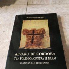 Libros de segunda mano: ALVARO DE CORDOBA Y LA POLEMICA CONTRA EL ISLAM. EL INDICULUS LUMINOSUS. FELICIANO DELGADO.. Lote 275728373
