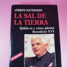 Libros de segunda mano: LIBRO-LA SAL DE LA TIERRA-QUIEN ES Y COMO PIENSA BENEDICTO XVI-JOSEPH RATZINGER-4ºEDICIÓN-2005. Lote 217385246