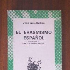 Libros de segunda mano: EL ERASMISMO ESPAÑOL --- JOSÉ LUIS ABELLÁN. Lote 37285628