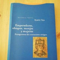 Libros de segunda mano: EMPERADORES, OBISPOS, MONJES Y MUJERES (RAMÓN TEJA). Lote 217446357