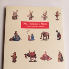Libros de segunda mano: ORO INCIENSO Y MIRRA LOS BELENES EN ESPAÑA LETICIA ARRETETA MADRID AÑO 2000 ARTE ANTIGÜEDADES .. Lote 217517262