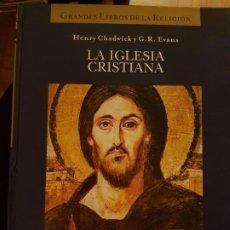 Libros de segunda mano: LA IGLESIA CRISTIANA. HENRY CHADWICK Y G.R. EVANS. ED.FOLIO. Lote 217484841