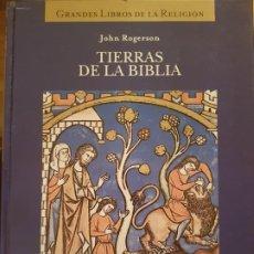 Libros de segunda mano: TIERRAS DE LA BIBLIA - JOHN ROGERSON - ED.FOLIO. Lote 217484915