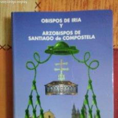 Libros de segunda mano: OBISPOS DE IRÍA Y ARZOBISPOS DE SANTIAGO DE COMPOSTELA. Lote 217956553