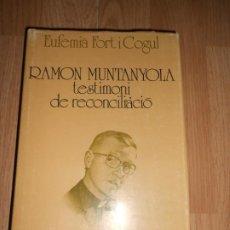 Libros de segunda mano: RAMON MUNTANYOLA TESTIMONI DE RECONCILIACIO - EUFEMIA FORT I COGUL. Lote 218235096