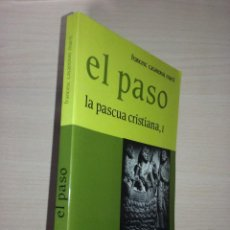 Libros de segunda mano: EL PASO: LA PASCUA CRISTIANA I - FRANCESC CASANOVAS MARTI (EDITORIAL CLARET). Lote 218309588