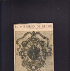 Libros de segunda mano: EL MISTERIO DE ELCHE - PATRONATO NACIONAL DEL MISTERIO DE ELCHE 1960. Lote 218408458