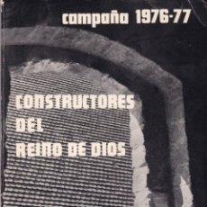 Libros de segunda mano: CONSTRUCTORES DEL REINO DE DIOS - CAMPAÑA 1976-77 - ACCIÓN CATÓLICA. Lote 218408617