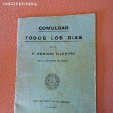 Livres d'occasion: COMULGAD TODOS LOS DÍAS. P.REMIGIO VILARIÑO.. Lote 218578972