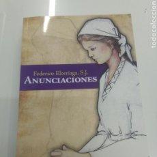 Libros de segunda mano: ANUNCIACIONES FEDERICO ELORRIAGA S.J. MENSAJERO ED. JESUITA ESPIRITUALIDAD NUEVO. Lote 219090067