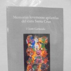 Libros de segunda mano: MEMORIAS LEVEMENTE APOCRIFAS DEL CURA SANTA CRUZ. VICENTE GARMENDIA. EDITORIAL HIRIA 2007.. Lote 219229508