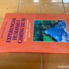 Libros de segunda mano: EXPERIENCIAS HUMANAS Y CAMINO DE FE - JAVIER GARRIDO Y EQUIPO - VERBO DIVINO ZZ303. Lote 219333876