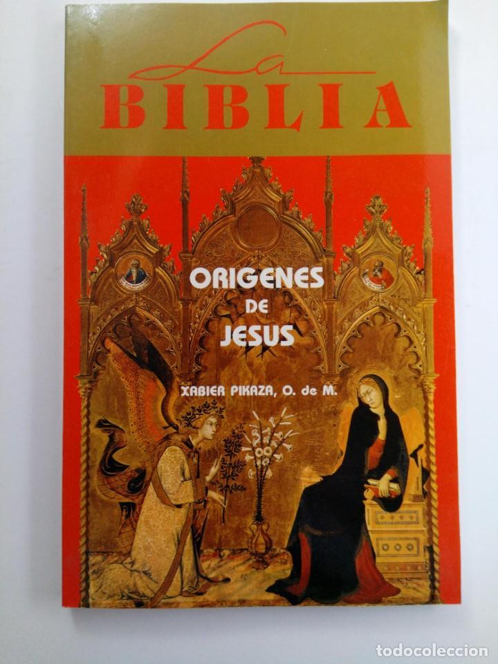 ORÍGENES DE JESÚS - XABIER PIKAZA (Libros de Segunda Mano - Religión)