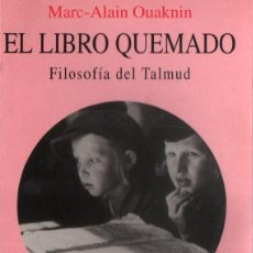 Libros de segunda mano: OUAKNIN : EL LIBRO QUEMADO - FILOSOFÍA DEL TALMUD (RIOPIEDRAS, 1999). Lote 219878211