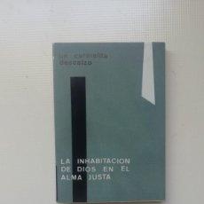 Libros de segunda mano: LA INHABITACION DE DIOS EN EL ALMA JUSTA. Lote 220105490