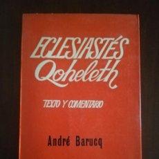 Libros de segunda mano: ECLESIASTES QOHELETH. TEXTO Y COMENTARIO. ANDRE BARUCQ. ACTUALIDAD.1971. INTONSO. ED. FAX.BIBLICA 19. Lote 220241097
