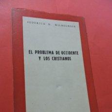 Libri di seconda mano: EL PROBLEMA DE OCCIDENTE Y LOS CRISTIANOS. WILHELMSEN, FEDERICO D. EDITORIAL ECESA. SEVILLA 1964.. Lote 220478170