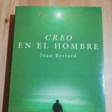 Libros de segunda mano: CREO EN EL HOMBRE (JOAN BESTARD). Lote 220526408