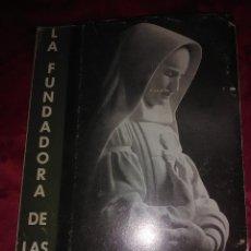 Libros de segunda mano: LA FUNDADORA DE LAS ESCLAVAS DEL S.C. DE JESÚS. ROIG. 1968. Lote 221008128