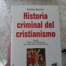 Libri di seconda mano: HISTORIA CRIMINAL DEL CRISTIANISMO SIGLO IX 8 KARLHEINZ DESCHNER. Lote 221096957