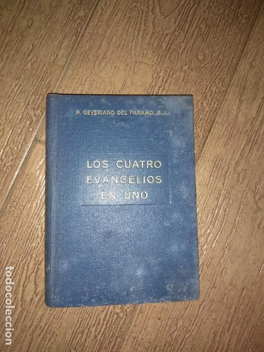 LOS CUATRO EVANGELIOS EN UNO. P. SEVERIANO DEL PÁRAMO, S. J. (Libros de Segunda Mano - Religión)