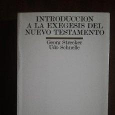 Libros de segunda mano: INTRODUCCION A LA EXEGESIS DEL NUEVO TESTAMENTO. GEROG STRECKER. UDO SCHNELLE. 1997.. Lote 221429243