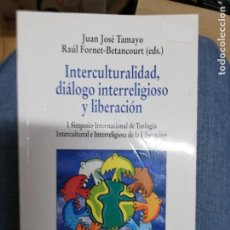 Libros de segunda mano: INTERCULTURALIDAD, DIÁLOGO INTERRELIGIOSO Y LIBERACIÓN. J.J. TAMAYO / R. FORNET. Lote 221657606