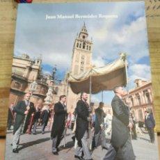 Libros de segunda mano: EL CULTO EUCARISTICO EN LAS HERMANDADES SACRAMENTALES DE SEVILLA , DESCATALOGADO. Lote 221661075