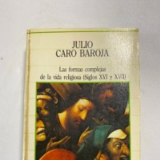 Libros de segunda mano: LAS FORMAS COMPLEJAS DE LA VIDA RELIGIOSA. SIGLOS XVI Y XVII. JULIO CARO. ED. SARPE. MADRID, 1985. Lote 221664955