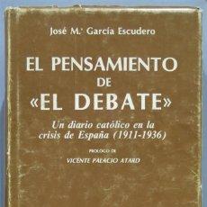 """Libros de segunda mano: EL PENSAMIENTO DE """"EL DEBATE"""". JOSÉ M. GARCIA ESCUDERO. B.A.C. Lote 221670550"""