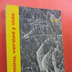 Libros de segunda mano: CAMINO, VERDAD Y VIDA. LA MORAL CATÓLICA. BENLLOCH IBARRA, E. EDICIONES SM. MADRID 1965.. Lote 221744705