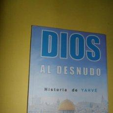 Libros de segunda mano: DIOS AL DESNUDO, HISTORIA DE YAHVÉ, ALFREDO GOENAGA DIB, ED. CÍRCULO ROJO. Lote 221811588