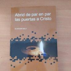 Libros de segunda mano: ABRID DE PAR EN PAR LAS PUERTAS A CRISTO. Lote 221832151