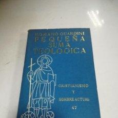 Libros de segunda mano: PEQUEÑA SUMA TEOLOGICA. ROMANO GUARDINI. CRISTIANISMO Y HOMBRE ACTUAL. 27. RUSTICA. 1963. Lote 221868841