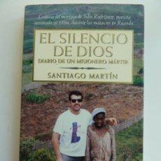 Libros de segunda mano: EL SILENCIO DE DIOS. DIARIO DE UN MISIONERO MÁRTIR. SANTIAGO MARTÍN. Lote 222103190