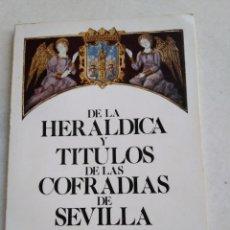 Libros de segunda mano: DE LA HERÁLDICA Y TÍTULOS DE LAS COFRADÍAS DE SEVILLA. Lote 222132607