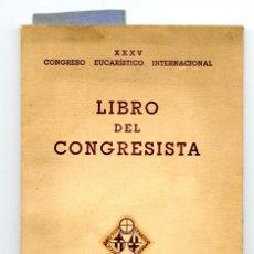 Libros de segunda mano: LIBRO DEL CONGRESISTA - XXXV CONGRESO EUCARÍSTICO INTERNACIONAL (BARCELONA, 1952). Lote 222150292