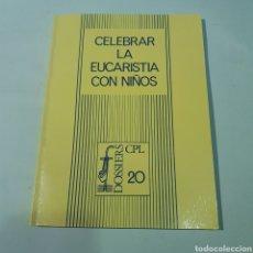 Libros de segunda mano: CELEBRAR EUCARISTIA CON NIÑOS - TDK121. Lote 222285502