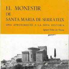 Libros de segunda mano: EL MONESTIR DE SANTA MARIA DE SERRATEIX. INCLUYE LOS GOIGS DE LA VIRGEN. RG.. Lote 222378180