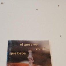 Libros de segunda mano: G-39 LIBRO EL QUE CREE EN MI QUE BEBA EVANGELIO SEGUN JUAN. Lote 222493661
