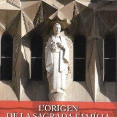 Libros de segunda mano: L'ORIGEN DE LA SAGRADA FAMÍLIA. JOSEP MANYANET, L'INSPIRADOR. RG.. Lote 222696402