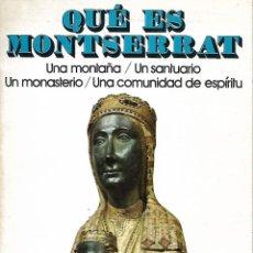 Libros de segunda mano: QUÉ ES MONTSERRAT. UNA MONTAÑA/UN SANTUARIO/UN MONASTERIO/UNA COMUNIDAD DE ESPÍRITU. RG. Lote 222698081