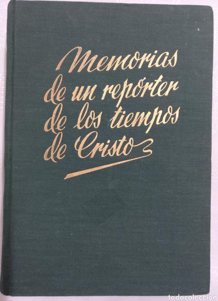 MEMORIAS DE UN REPORTERO DE LOS TIEMPOS DF CRISTO.2 EDICCIÓN ESPAÑOLA 1956 CARLOS M. DE HEREDIA S.J. (Libros de Segunda Mano - Religión)