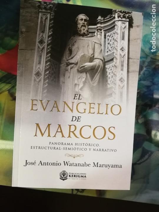 EL EVANGELIO DE MARCOS - JOSÉ ANTONIO WATANABE - KERIGMA (Libros de Segunda Mano - Religión)